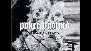 POLICE BASTARD - Traumatized