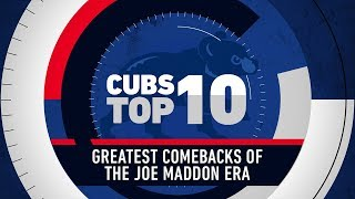Top 10 Cubs Comebacks of the Joe Maddon Era