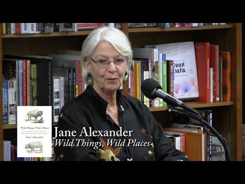 "Jane Alexander, ""Wild Things, Wild Places"""