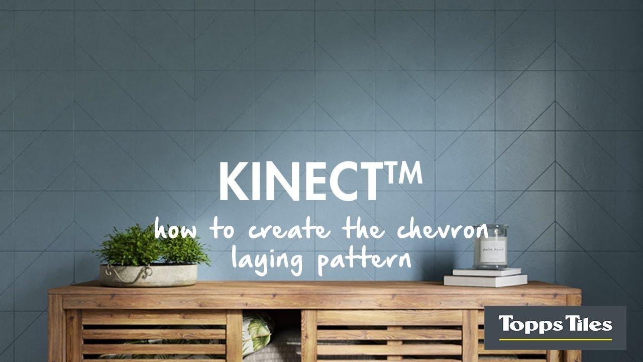 Kinect™ Chevron Laying Pattern - YouTube