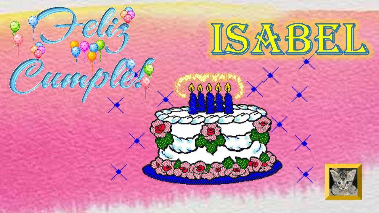 Feliz Cumpleaños Para una amiga Feliz Cumpleaños ISABEL YouTube