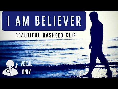 I am Believer - beautiful vocal only  nasheed (best islamic Ringtone) with lyrics