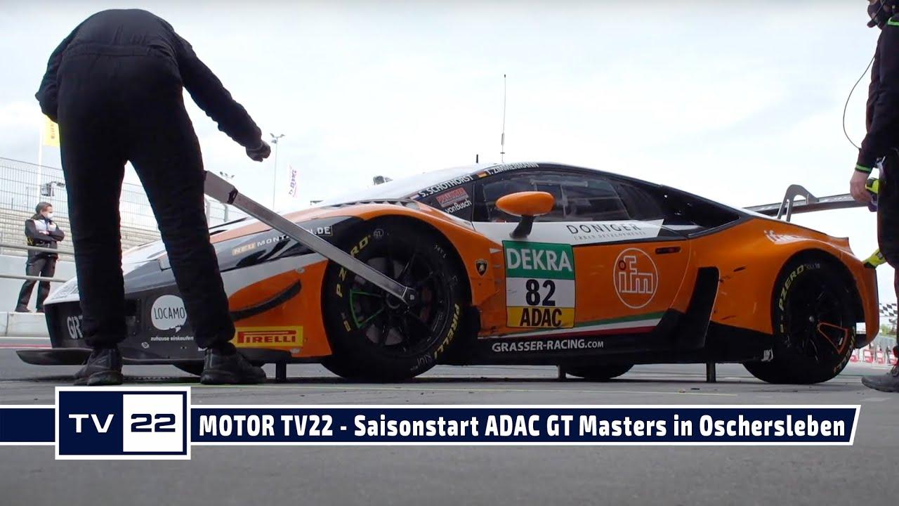 MOTOR TV22: Saisonstart der ADAC GT Masters mit dem Grasser Racing Team in Oschersleben
