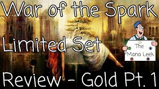 War of the Spark Gold Part 1 Limited Set Review - The Mana Leek