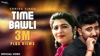Time Bawli | Masoom Sharma | AP Rana, Sonika Singh Latest Haryanvi Songs Haryanavi 2018