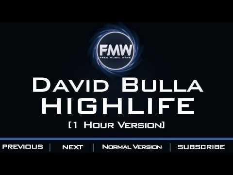 David Bulla - Highlife [1 Hour Version]