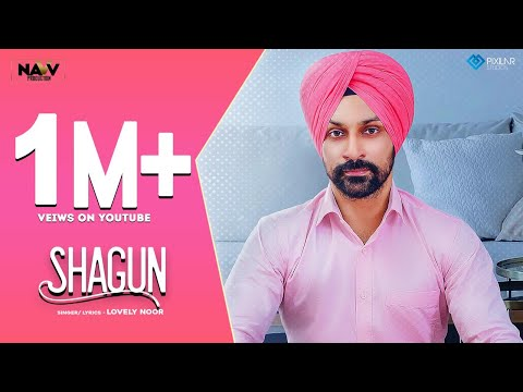 Shagun Official Video | Lovely Noor | Navv Production | Latest Punjabi Song 2020