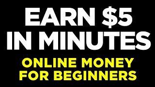 Earn $5 Every 5 Minutes For Beginners - Make Money Online