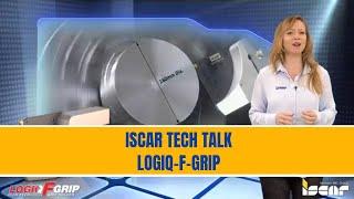 ISCAR TECH TALK - LOGIQFGRIP