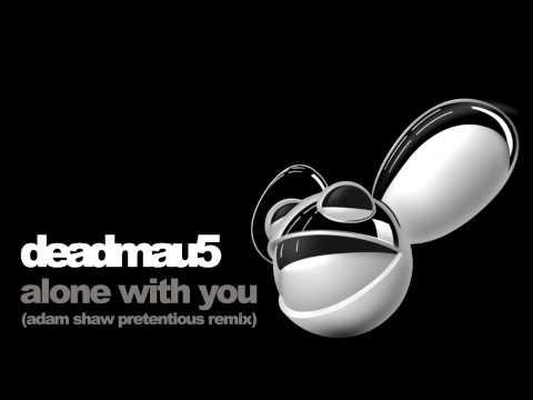 deadmau5  alone with you adam shaw remix