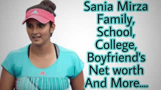 Sania Mirza Family,School,College,Hobbies,Boyfriend's,Net worth And More....