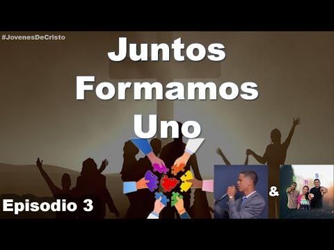 Juntos Formamos Uno | Episodio 3 | Jóvenes de Cristo