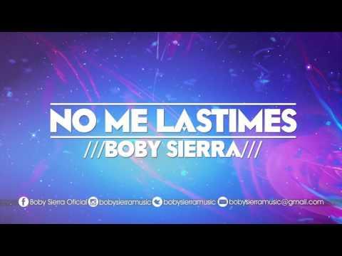 Boby Sierra   No me lastimes Audio Oficial