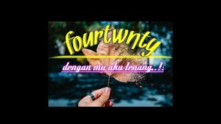 Download Fourtwnty-aku tenang (unificiial video) lyric..!
