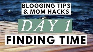 Increase Productivity ● Blogging Tips & Mom Hacks Series DAY 1