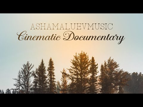 FREE DOWNLOAD: Cinematic Background Music For Documentary Films (No Copyright) - by AShamaluev