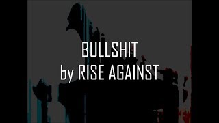 Rise Against - Bullshit (Lyrics On-Screen)