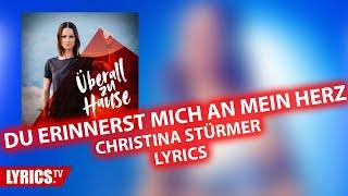 Du erinnerst mich an mein Herz LYRICS | Christina Stürmer | Lyric & Songtext