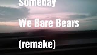 We Bare Bears: Someday (lyrics)