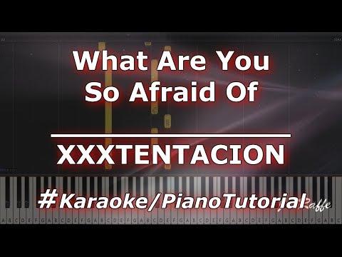 XXXTENTACION - What Are You So Afraid Of Karaoke