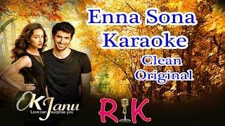 Enna Sona | Ok Jaanu | Karaoke Clean Original by ARIJIT SINGH