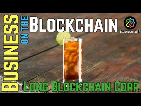 Business on the Blockchain- Long Blockchain Corp: Iced Tea goes Blockchain?