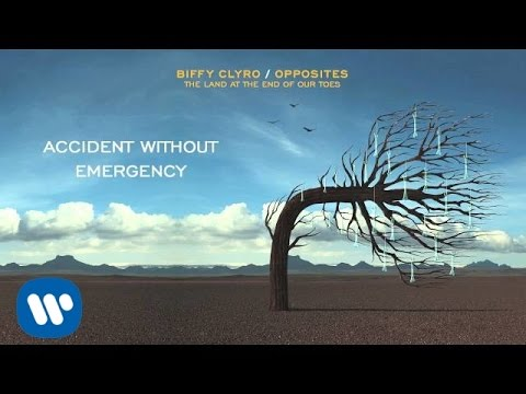 Biffy Clyro - Accident Without Emergency - Opposites