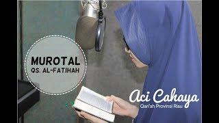 Download Lagu Aci Cahaya - QS. Al Fatihah (Murotal) mp3