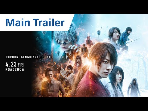 RUROUNI KENSHIN: THE FINAL – Official Main Trailer