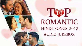 TOP 10 ROMANTIC HINDI SONGS 2018   Audio Jukebox   V4H Music   LATEST LOVE SONGS