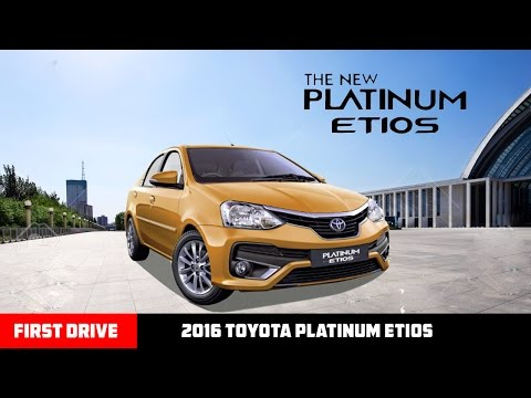 2016 Toyota Platinum Etios Launched,India|First Drive|
