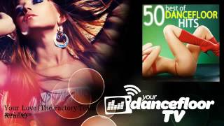 Axel Force - Your Love - The Factory Team Remix - YourDancefloorTV