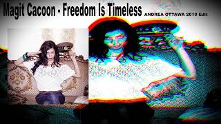 Magit Cacoon - Freedom Is Timeless  (Andrea Ottawa 2019 Edit)