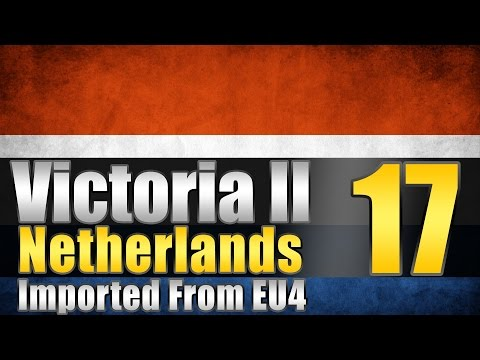 "Victoria 2 Netherlands EU4 Import ""Scandinavian Lands!"" EP:17"