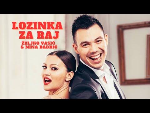 Zeljko Vasic i Nina Badric - Lozinka za raj - (Official Video 2015) HD / Nema dalje