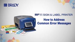 how to address common errors on the brady bbp 85 printer