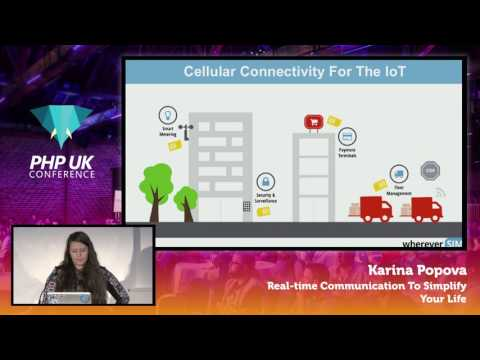 PHP UK Conference 2017 - Karina Popova - Real Time Communication to Simplify Your Life