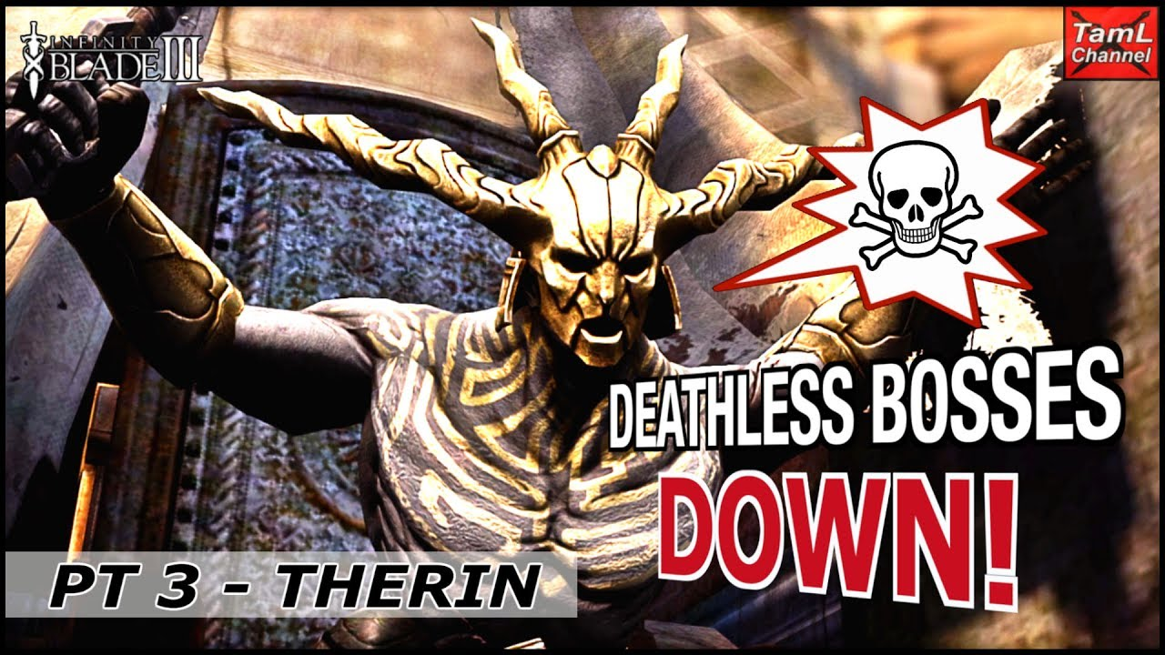 Infinity Blade 3: DEATHLESS BOSSES DOWN - PT 3 THERIN!