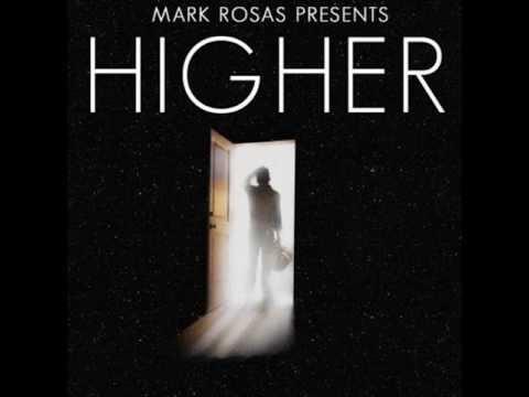 Mark Rosas - higher (+ download link)