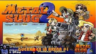Metal  Slug 2 - Guerra En La Arena 1