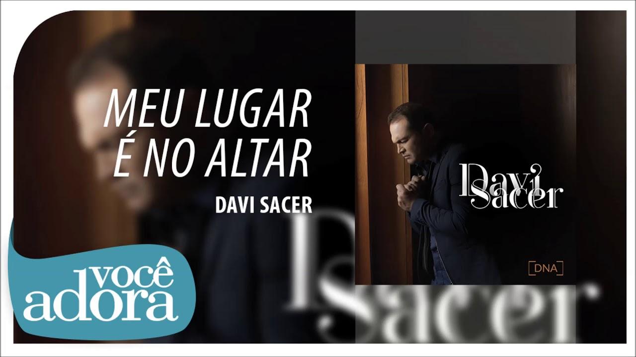 Davi Sacer - Meu Lugar É No Altar (Álbum