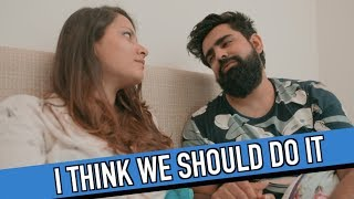 SHOULD WE DO IT? | RishhSome