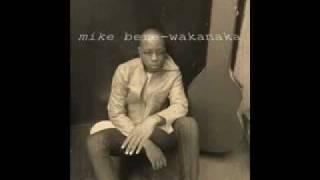 Mike Bere-Wakanaka.flv