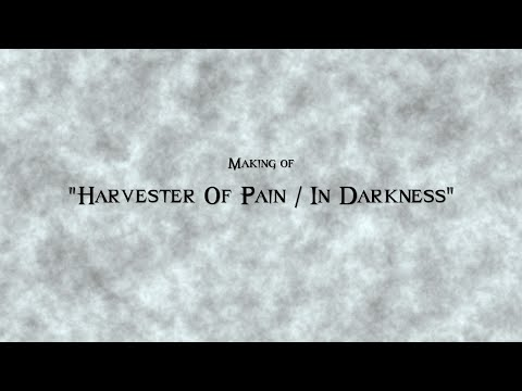 Making Of «Harvester Of Pain / In Darkness»