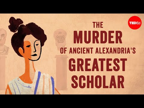 The murder of ancient Alexandria's greatest scholar - Soraya Field Fiorio