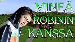 Minecraft: ROBININ KANSSA?! #4