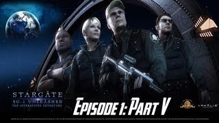 Stargate SG-1: Unleashed Ep 1 - Universal - Walkthrough - Part V