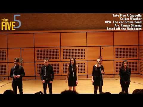 Colder Weather (Zac Brown Band Cover) - Take Five A Cappella