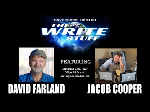 The Write Stuff - Making Stories Great featuring David Farland and Jacob Cooper