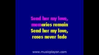 Journey - Send Her My Love - (Karaoke Version)